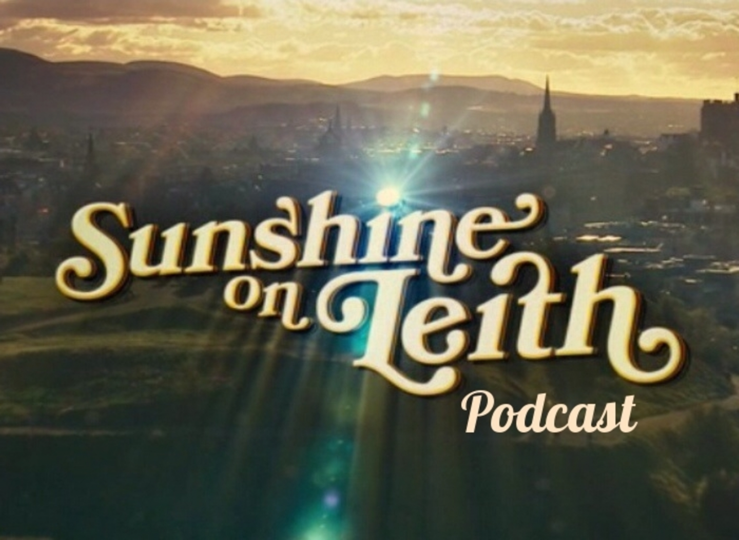 Sunshine on Leith Podcast